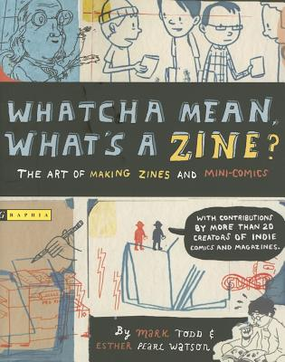 Whatcha-Mean-What-s-a-Zine