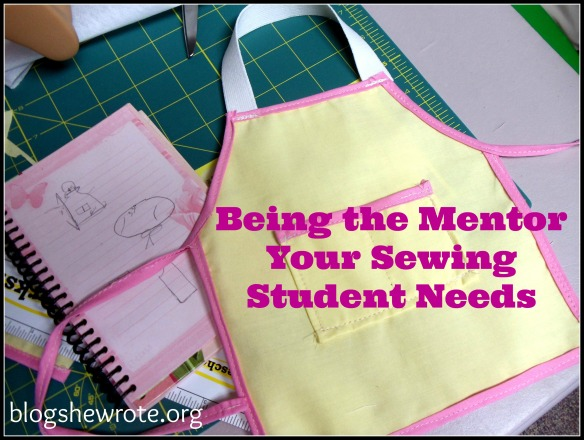Blog She Wrote: Being the Mentor Your Sewing Student Needs