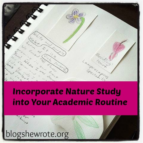 Blog She Wrote: Incorporate Nature Study into Your Academic Routine