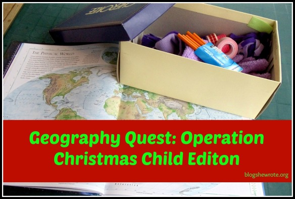 Blog, She Wrote: Geography Quest- Operation Christmas Child Edition