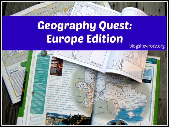 Blog, She Wrote: Geography Quest- Europe Edition