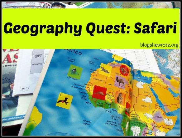 Blog, She Wrote: Geography Quest- Safari