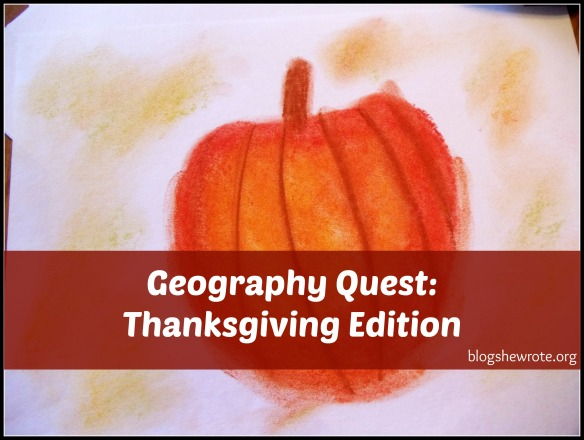 Blog, She Wrote: Geography Quest- Thanksgiving Edition