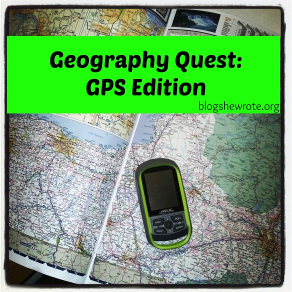 Blog, She Wrote: Geography Quest- GPS Edition