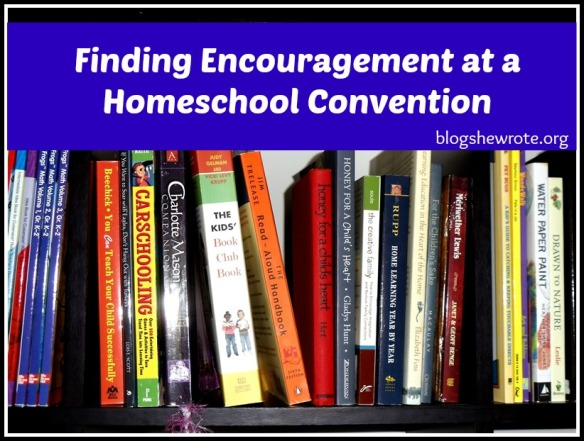Blog, She Wrote: Finding Encouragement at at Homeschool Convention