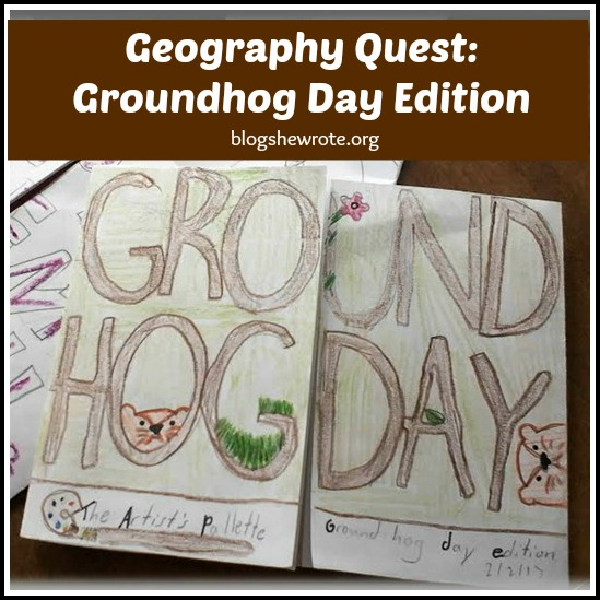 Blog, She Wrote: Geography Quest- Groundhog Day Edition